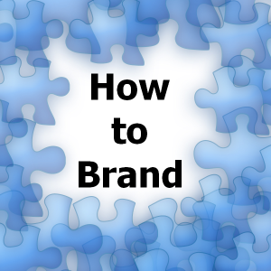 How to Brand – Part 2: Identify Brand Values