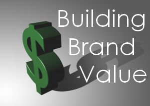 Building Brand Value – Part 1