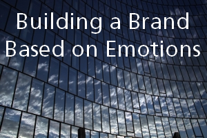building a brand based on emotion