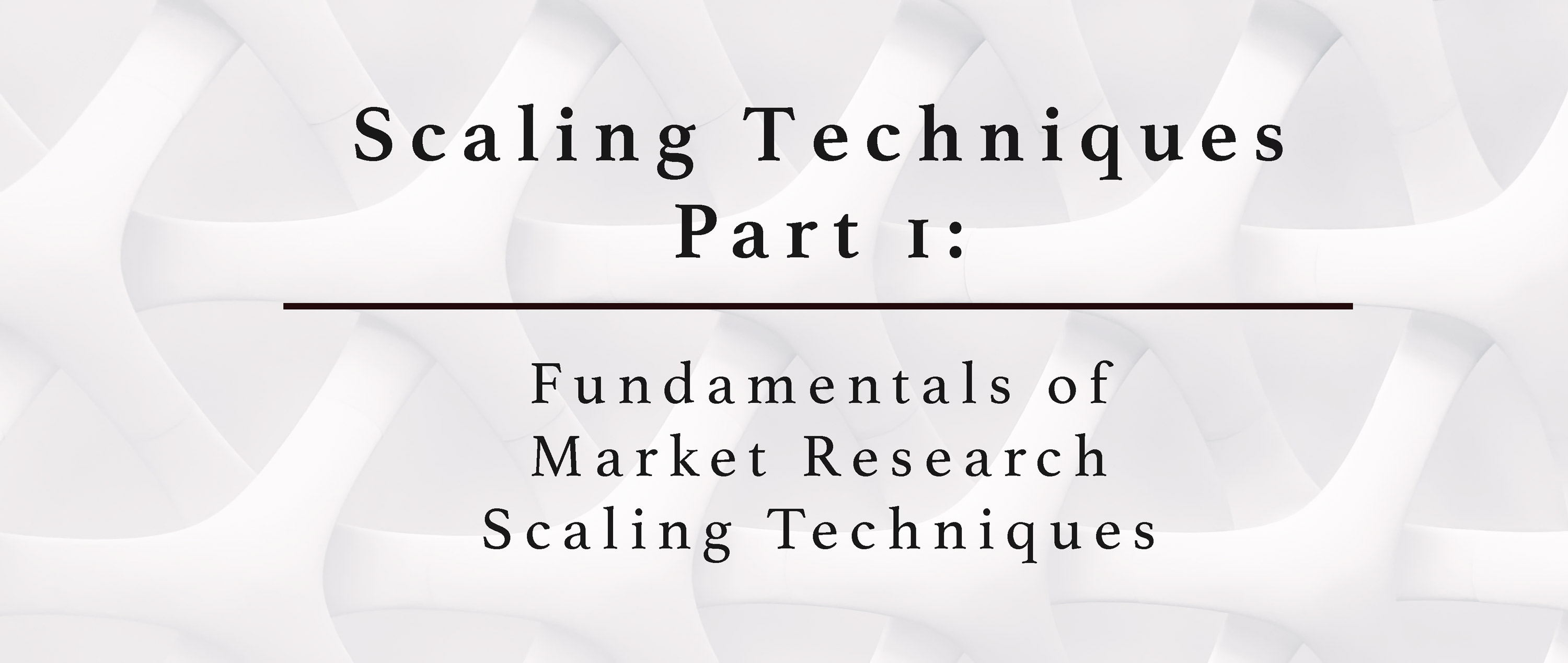Fundamentals of Market Research Scaling Techniques