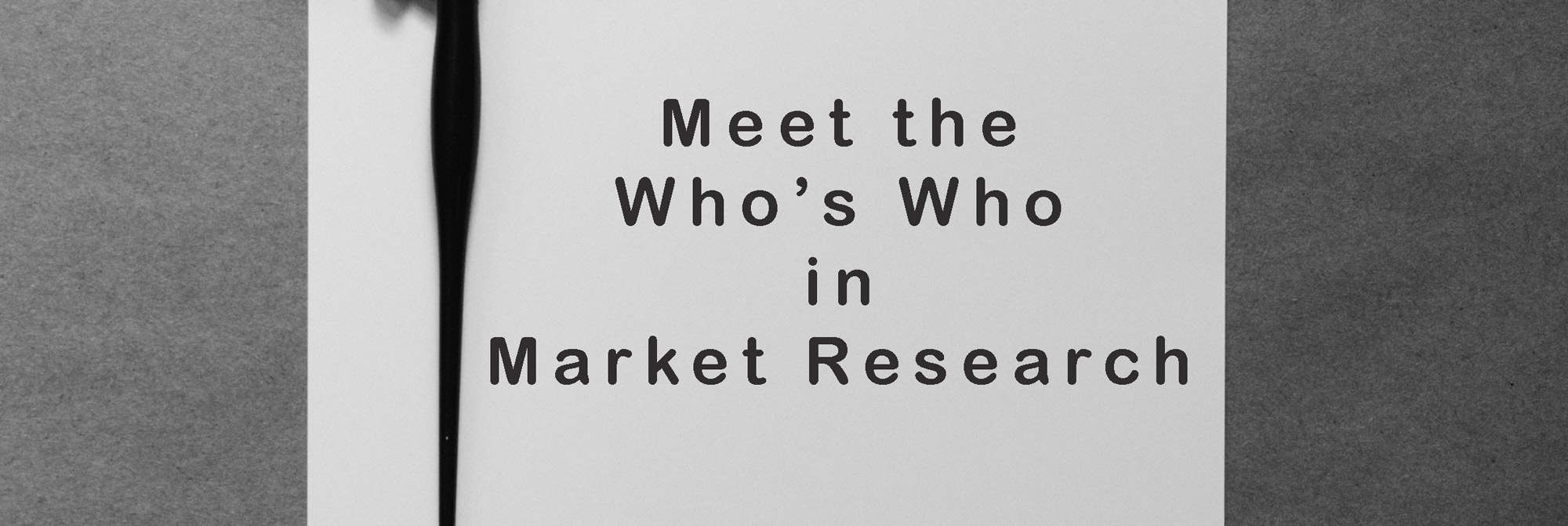 Meet the Who's Who in Market Research
