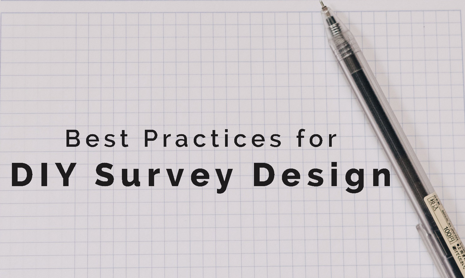 Best Practices for DIY Survey Design