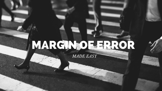 Margin of Error Made Easy