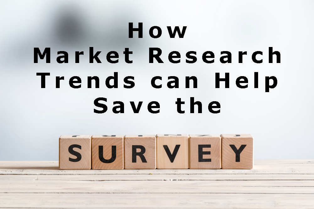 How Market Research Trends Can Help Save the Survey