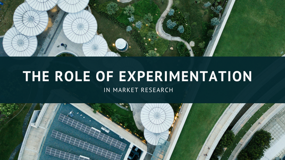 The Role of Experimentation in Market Research