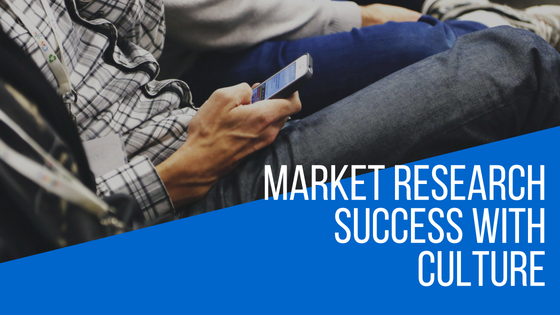 Market Research Success with Culture