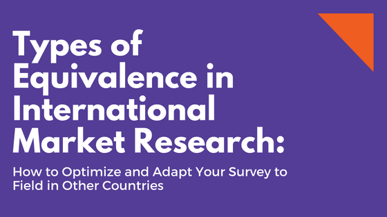 How to Optimize and Adapt Your Survey to Field in Other Countries