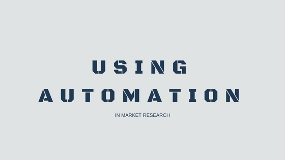 Using Automation in Market Research