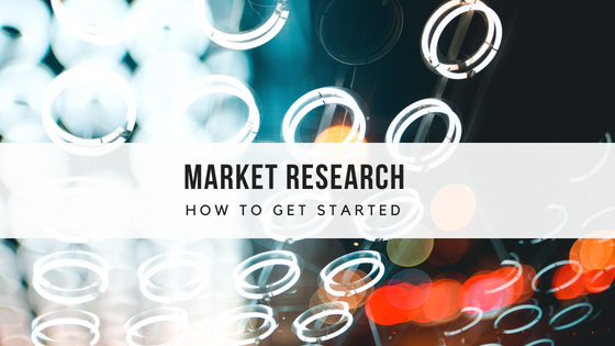 Market Research: How to Get Started