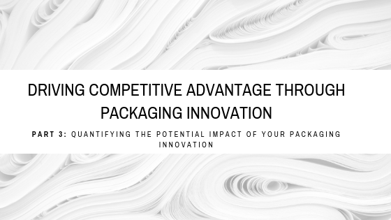 Driving Competitive Advantage Through Packaging Innovation
