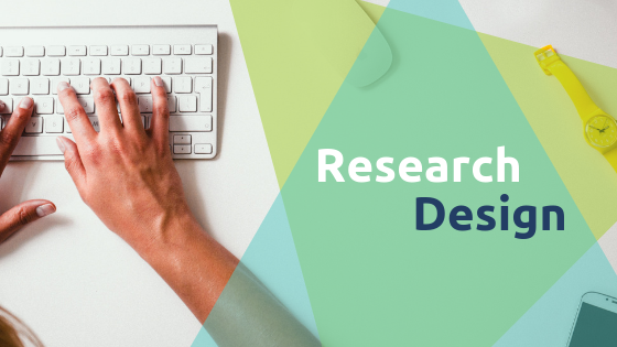 Selecting the Best Research Design for Your Project