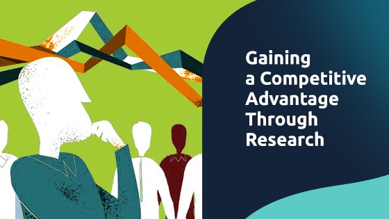 Gaining a Competitive Advantage Through Research
