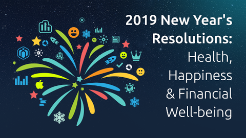 2019 New Year's Resolutions: Health, Happiness & Financial Well-being