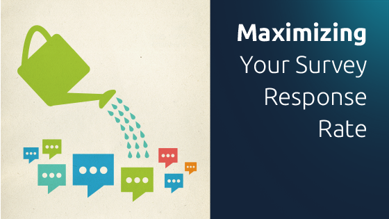 Maximizing Your Survey Response Rates