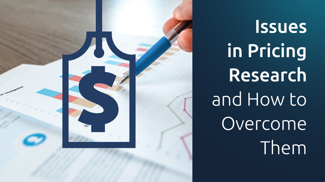 Issues in Pricing Research and How to Overcome Them