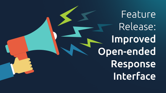Managing Open-ended Responses Just Got Easier