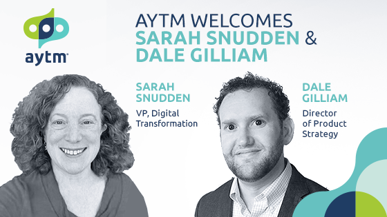 Aytm Welcomes Sarah Snudden as VP, Digital Transformation  & Dale Gilliam as Director of Product Strategy