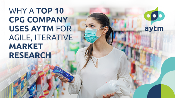 Why a Top 10 CPG Company Uses aytm for Agile, Iterative Market Research