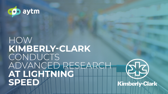 Kimberly-Clark Partners with aytm to Conduct Advanced Research at Lightning Speed