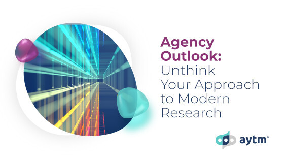 Agency Outlook: Unthink Your Approach to Modern Research